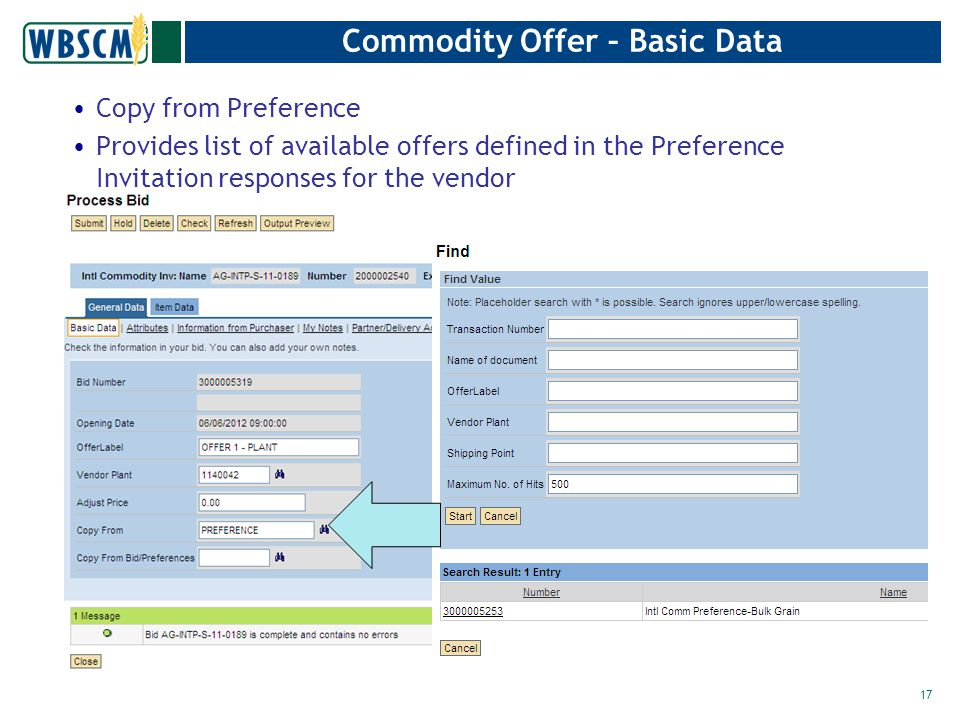 Commodity Offer – Basic Data Copy from Preference Provides list of available offers defined in the Preference Invitation responses for the vendor 17