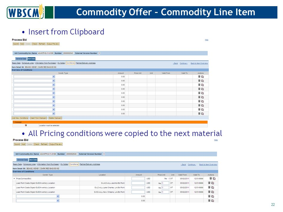 Commodity Offer – Commodity Line Item Insert from Clipboard All Pricing conditions were copied to the next material 22