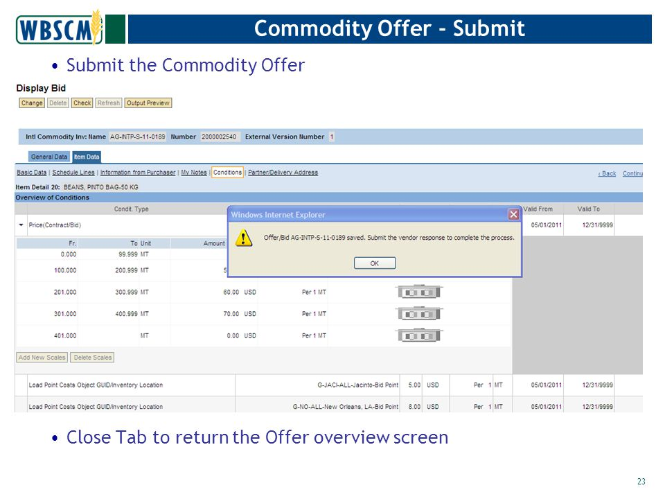 Commodity Offer - Submit Submit the Commodity Offer Close Tab to return the Offer overview screen 23