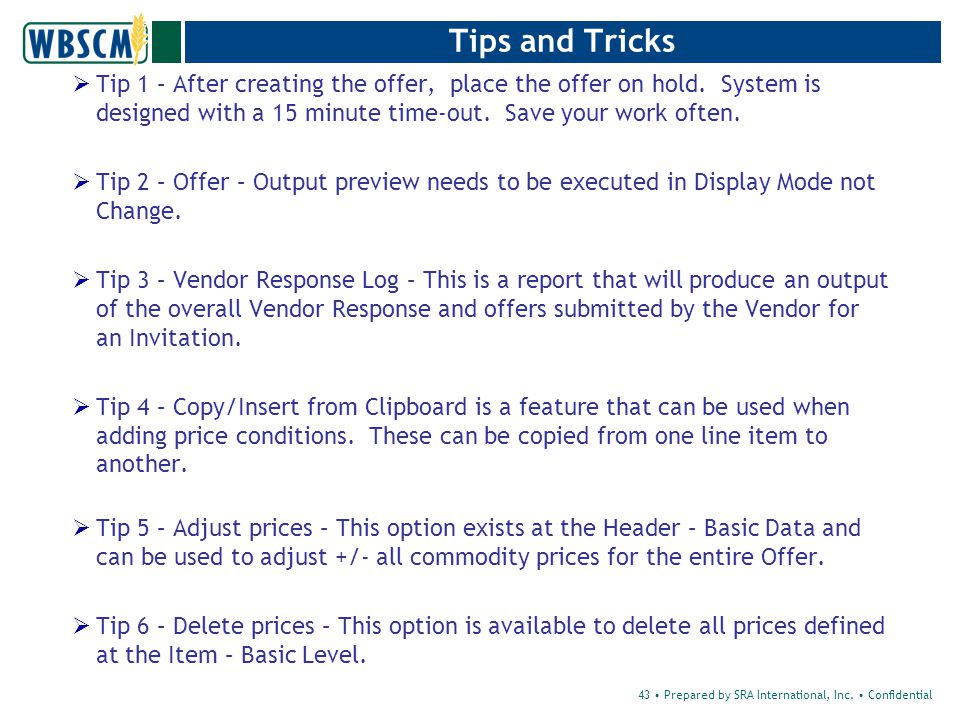 Tips and Tricks  Tip 1 – After creating the offer, place the offer on hold.