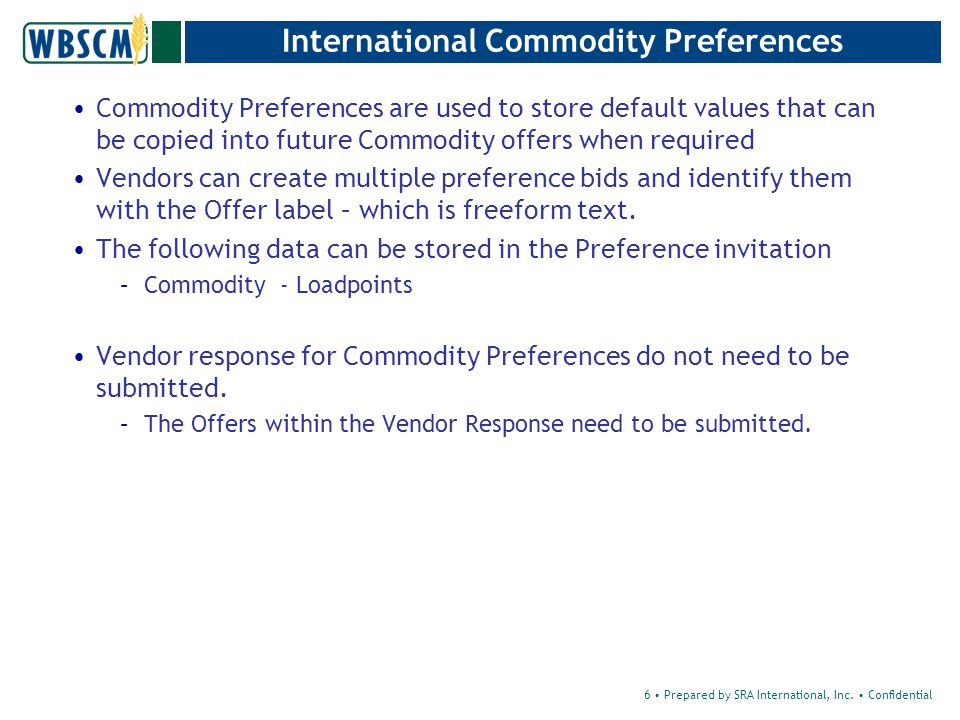 International Commodity Preferences Key Selection data Transaction Type: Intl Comm Preference Different preference invitations are defined for Bulk vs.