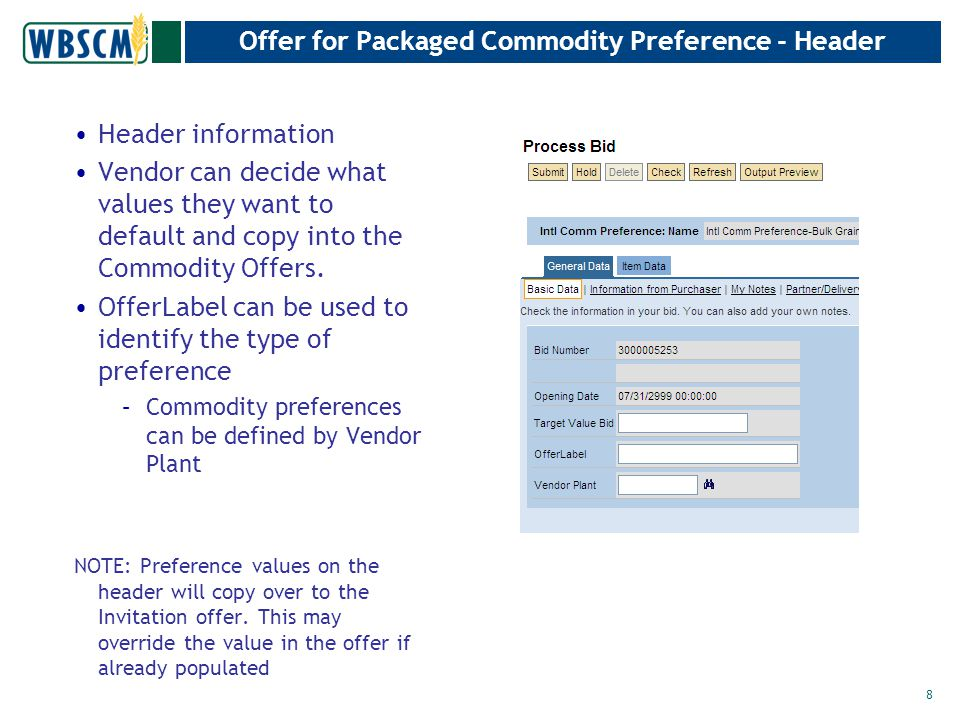 Offer for Packaged Commodity Preference - Header Header information Vendor can decide what values they want to default and copy into the Commodity Offers.
