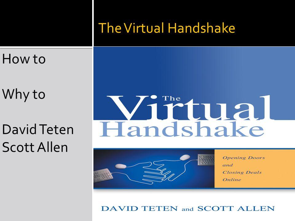 The Virtual Handshake How to Why to David Teten Scott Allen