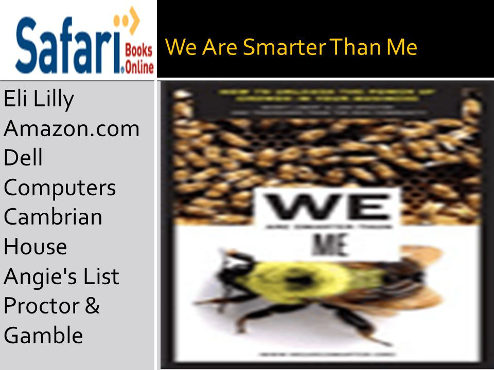 We Are Smarter Than Me Eli Lilly Amazon.com Dell Computers Cambrian House Angie s List Proctor & Gamble