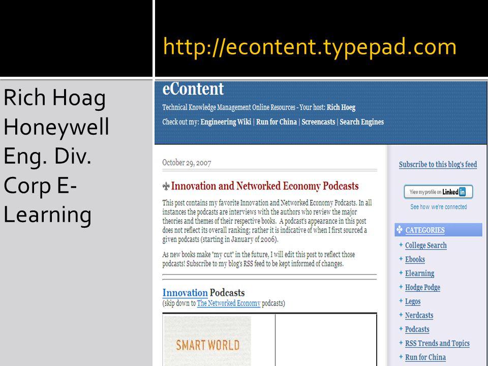 http://econtent.typepad.com Rich Hoag Honeywell Eng. Div. Corp E- Learning