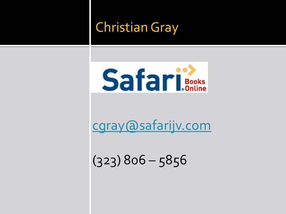 Christian Gray cgray@safarijv.com (323) 806 – 5856