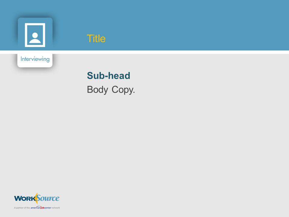 Sub-head Body Copy. Title