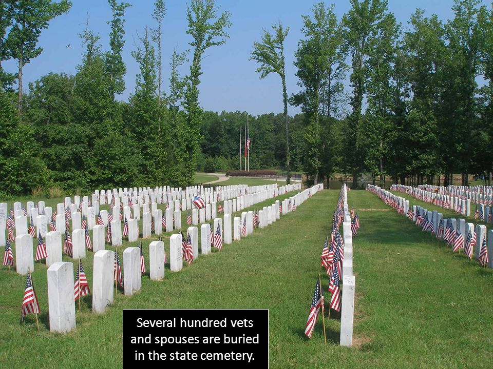 Several hundred vets and spouses are buried in the state cemetery.