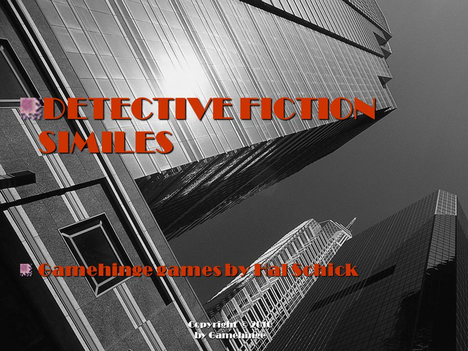 DETECTIVE FICTION SIMILES Gamehinge games by Hal Schick