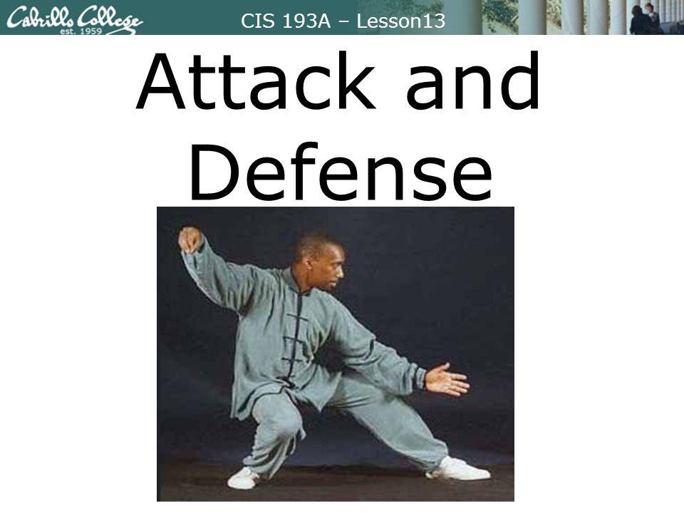 CIS 193A – Lesson13 Attack and Defense