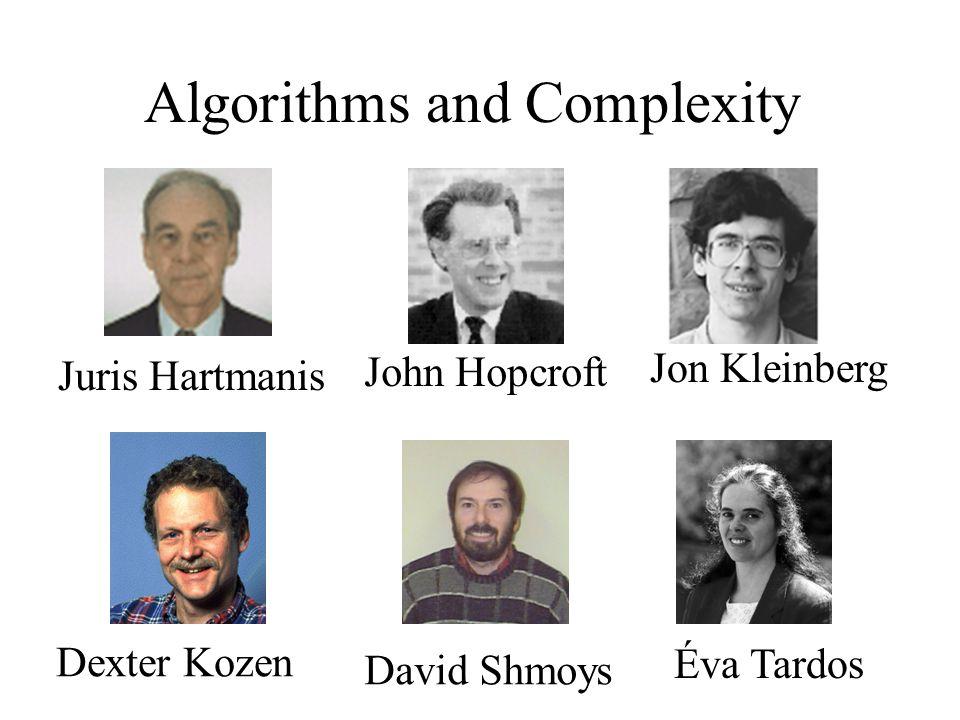 Algorithms and Complexity Juris Hartmanis John Hopcroft Jon Kleinberg Dexter Kozen David Shmoys Éva Tardos