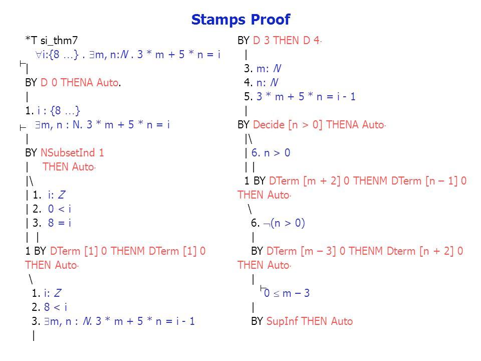 *T si_thm7  i:{8  }.  m, n:N. 3 * m + 5 * n = i | BY D 0 THENA Auto.