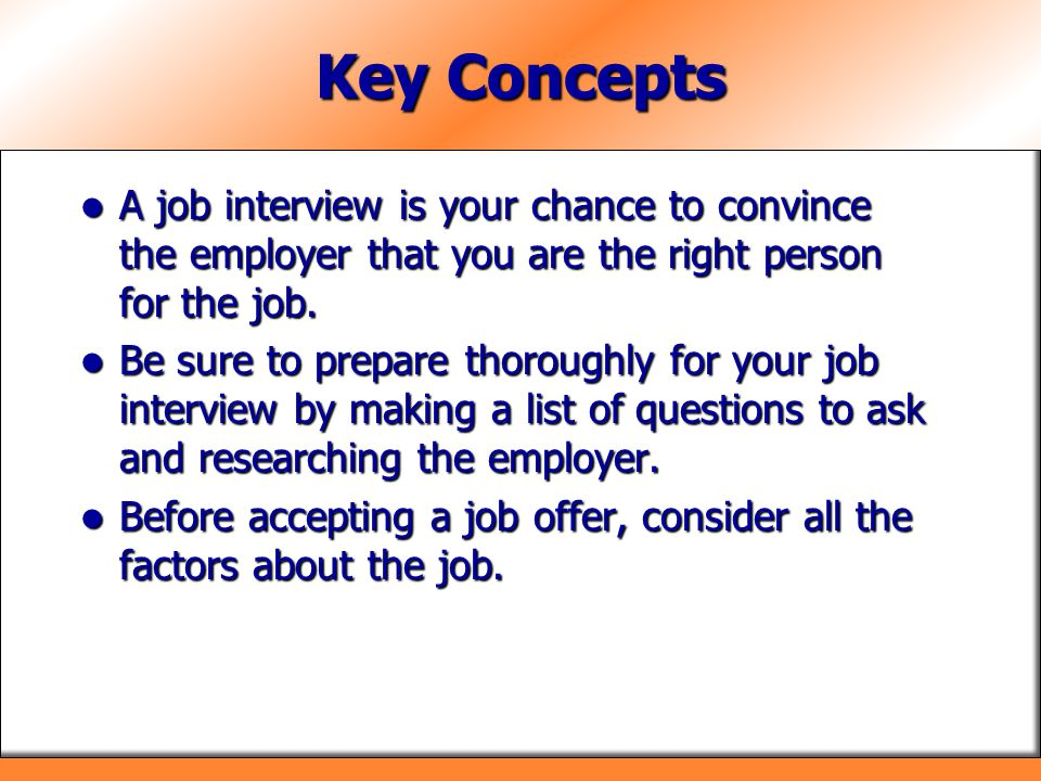 Know Where to Go for the Interview Make sure you know the date, time, and location of your interview.