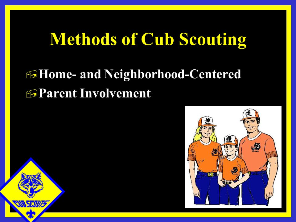 Methods of Cub Scouting, Home- and Neighborhood-Centered, Parent Involvement