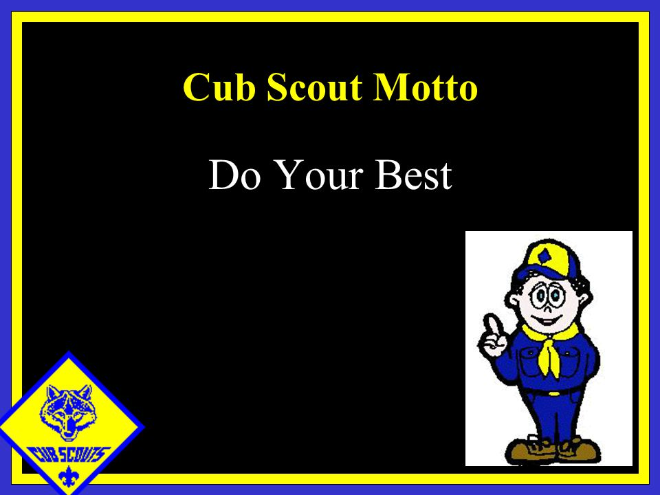 Cub Scout Motto Do Your Best