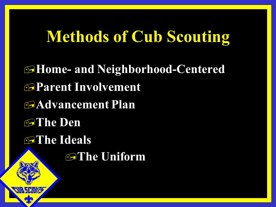Methods of Cub Scouting, Home- and Neighborhood-Centered, Parent Involvement, Advancement Plan, The Den, The Ideals, The Uniform