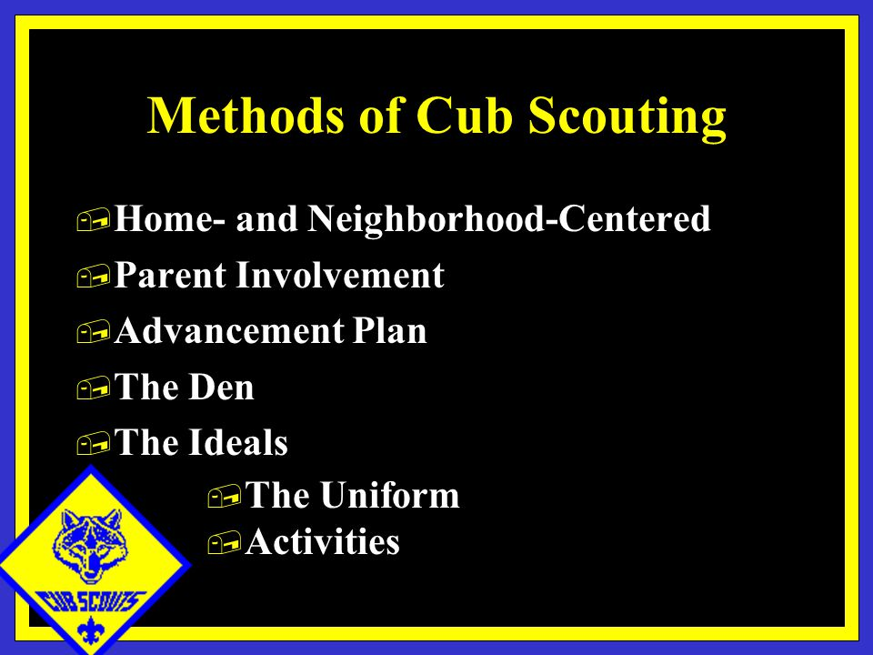 Methods of Cub Scouting, Home- and Neighborhood-Centered, Parent Involvement, Advancement Plan, The Den, The Ideals, The Uniform, Activities