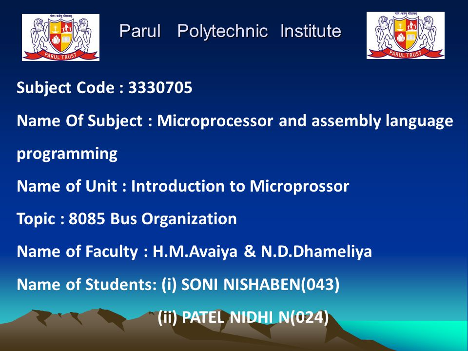 Parul Polytechnic Institute Parul Polytechnic Institute Subject Code : 3330705 Name Of Subject : Microprocessor and assembly language programming Name