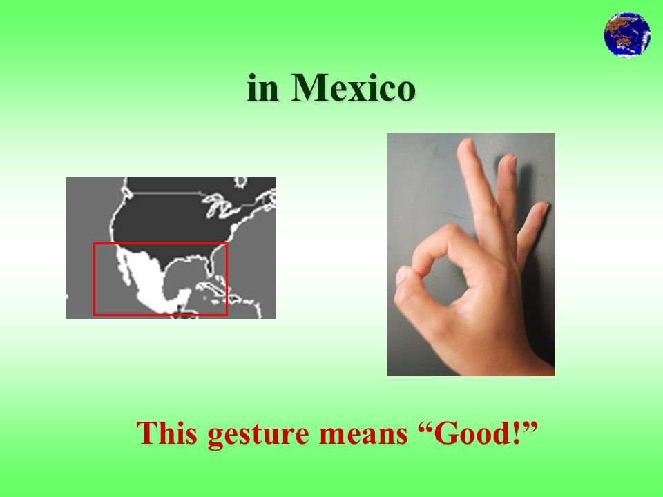 "in the U.S. and Europe This is a gestures for ""O.K.!"""