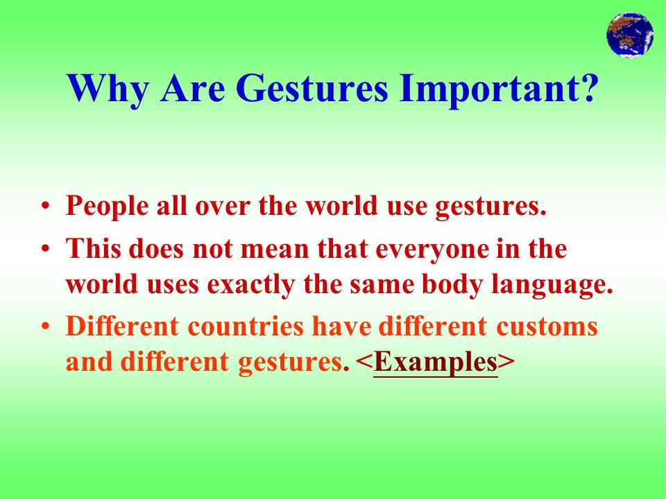 "What Are Gestures? We communicate with others by doing a lot of talking and also do much of our talking without words. We often use a kind of ""body la"