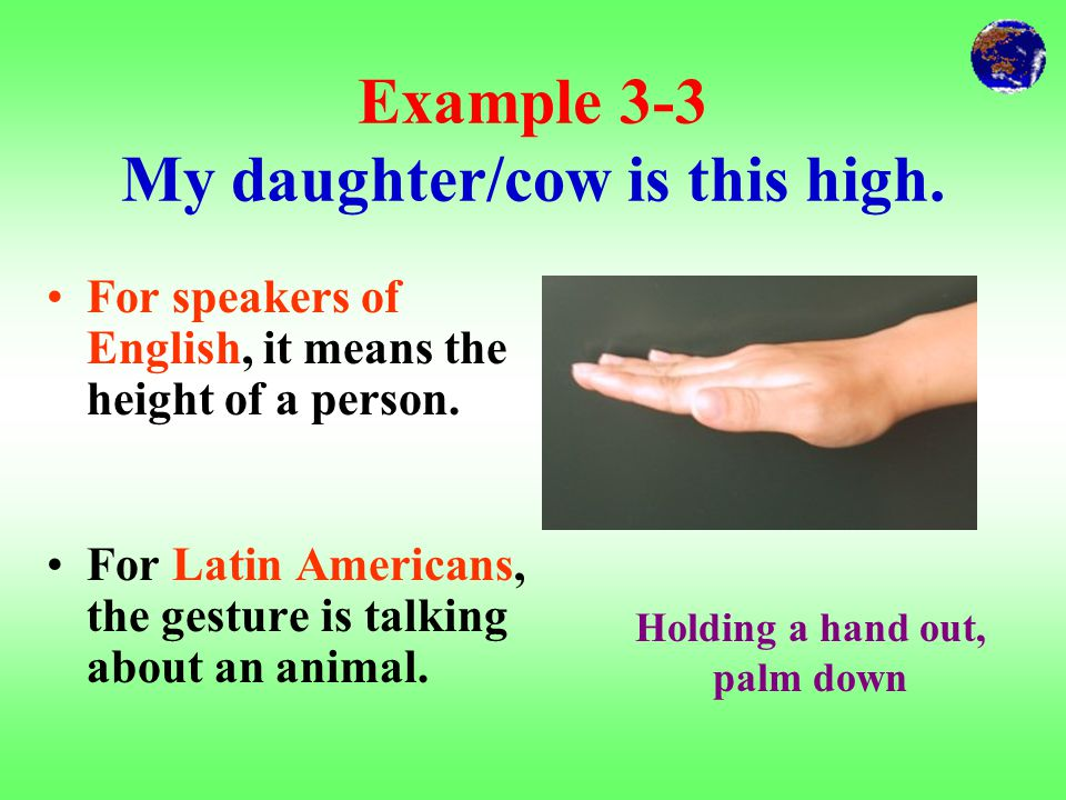 Example 2-3 A Respect or an Insult? For the Maoris of New Zealand, it is a sign of respect. When American schoolchildren make this gesture, it means j