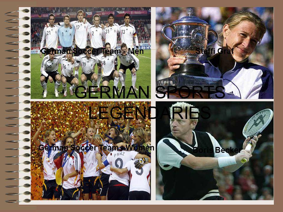 German Soccer Team - Men German Soccer Team - Women Steffi Graf Boris Becker GERMAN SPORTS LEGENDARIES