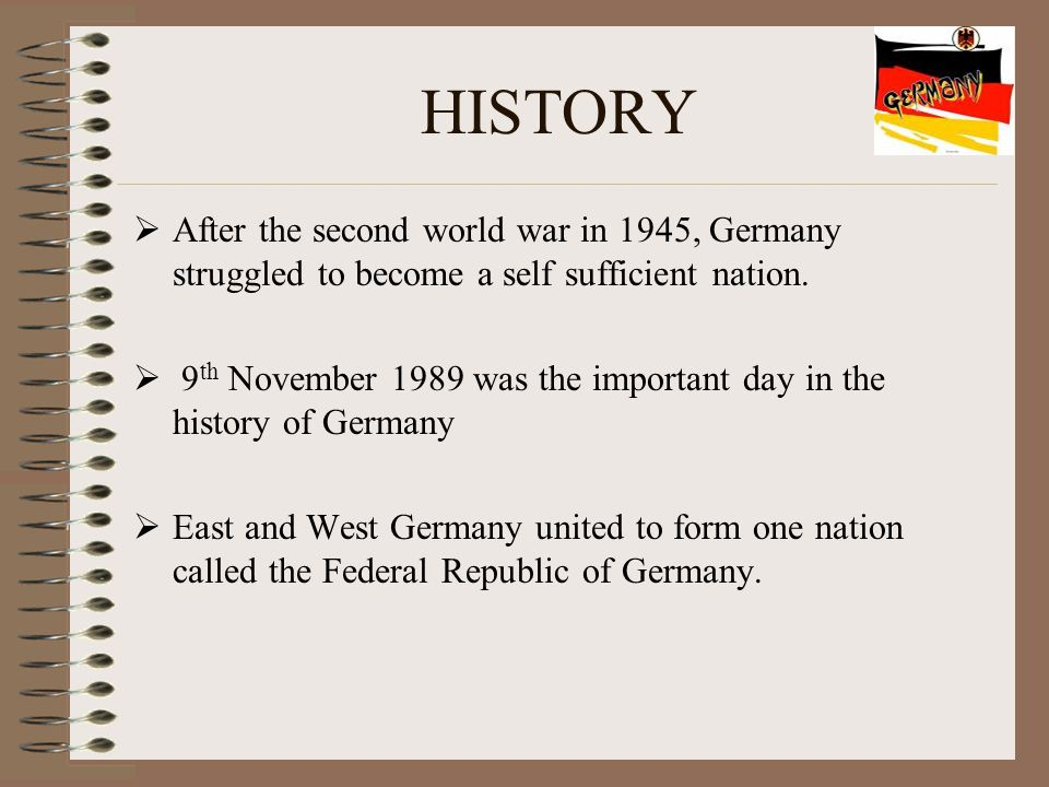 HISTORY  After the second world war in 1945, Germany struggled to become a self sufficient nation.