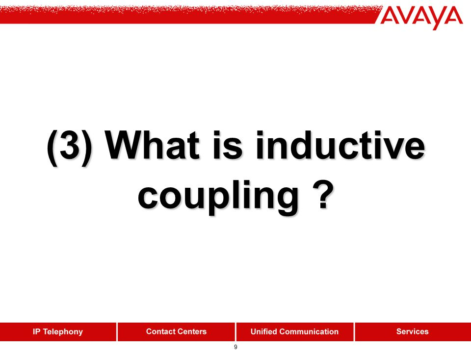 9 (3) What is inductive coupling ?