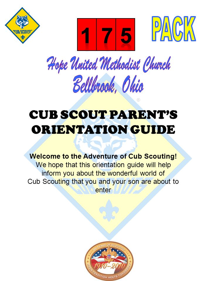 CUB SCOUT PARENT'S ORIENTATION GUIDE Welcome to the Adventure of Cub Scouting.