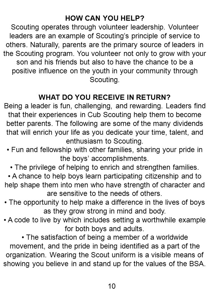 HOW CAN YOU HELP? Scouting operates through volunteer leadership. Volunteer leaders are an example of Scouting's principle of service to others. Natur