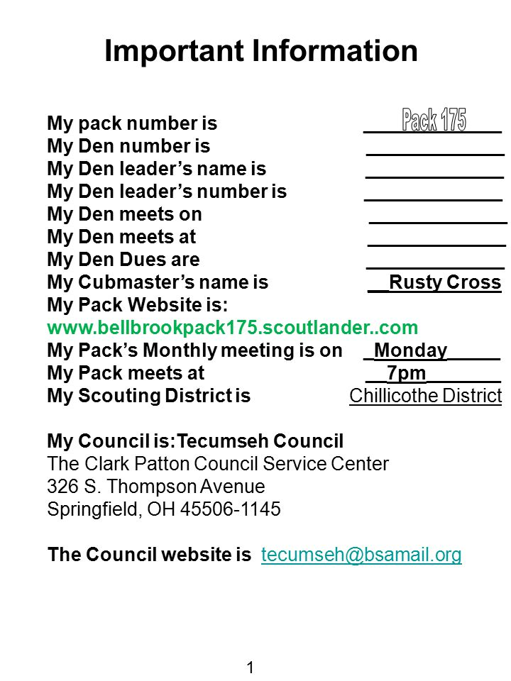 Important Information My pack number is _____________ My Den number is _____________ My Den leader's name is _____________ My Den leader's number is _