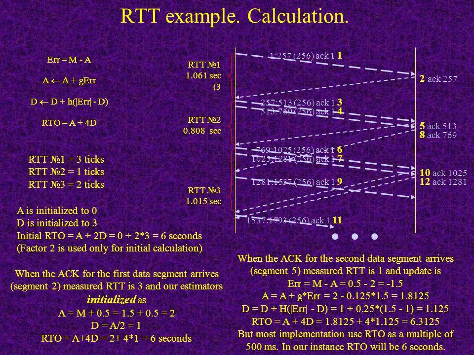 RTT example. Measurement. 1:257 (256) ack 1 1 2 ack 257 257:513 (256) ack 1 3 513:769 (256) ack 1 4 5 ack 513 8 ack 769 769:1025 (256) ack 1 6 1025:12