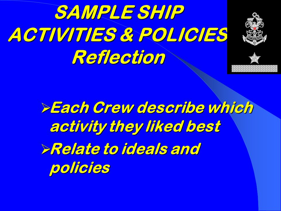SAMPLE SHIP ACTIVITIES & POLICIES Alpha Crew-SSM 31-34 Up to Be a Square Rigger Bravo Crew-SSM 34-37