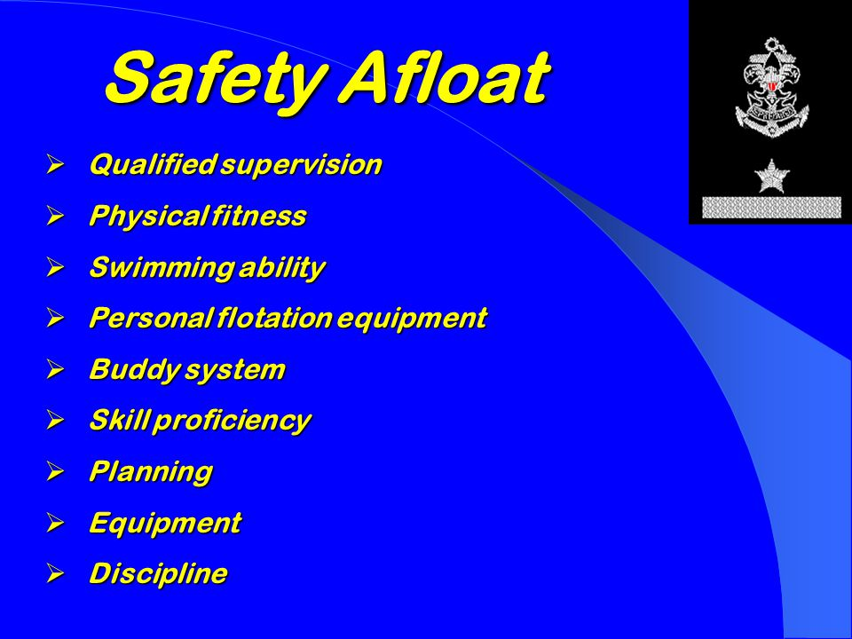 SAFETY AFLOAT  Review of BSA Safety Afloat-Guide to Safe Scouting  Safe Boating Course  Advanced Seamanship Course
