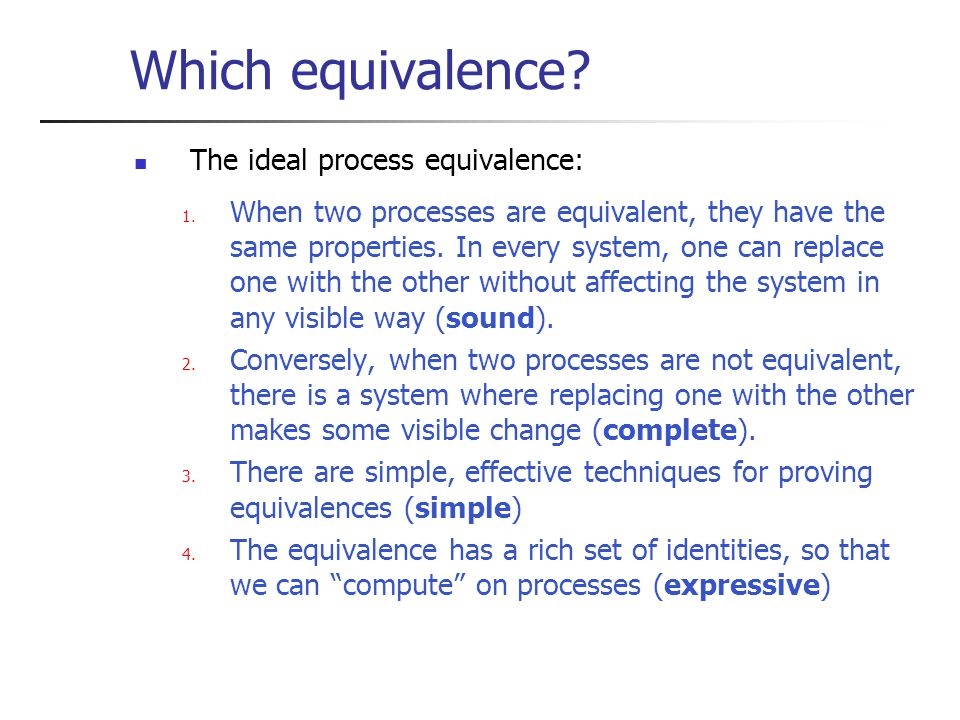 Which equivalence. The ideal process equivalence: 1.