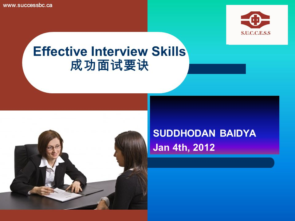 Thank You Suddhodan Baidya 604-408-7274 ext 2046 (Monday-Thursday) 604-323-0901 (Friday) Suddhodan.baidya@success.bc.ca www.successbc.ca