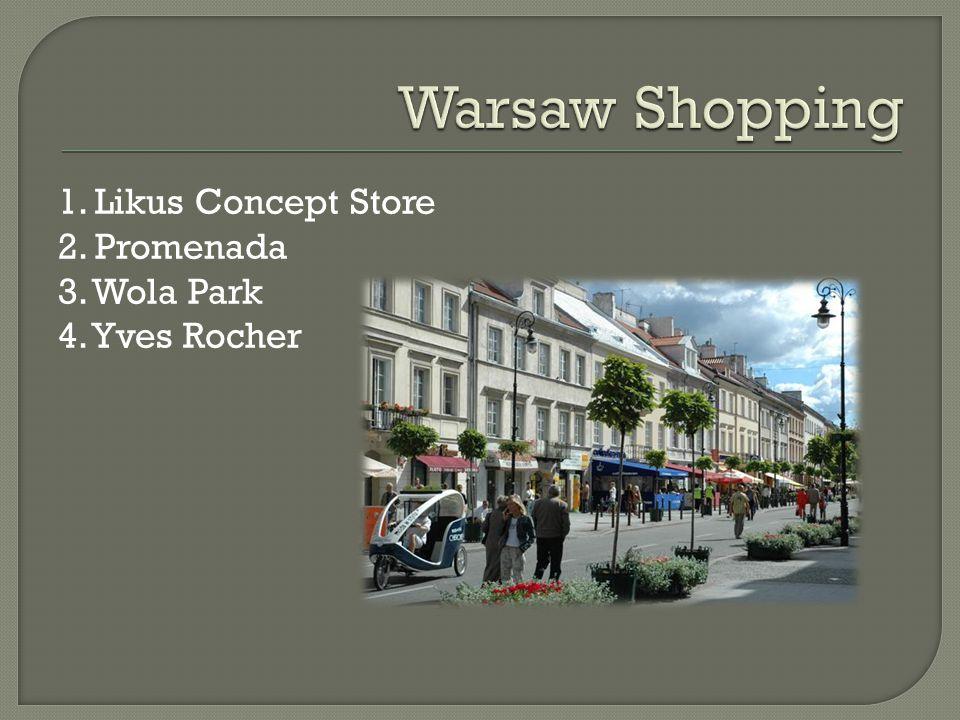 1. Likus Concept Store 2. Promenada 3. Wola Park 4. Yves Rocher