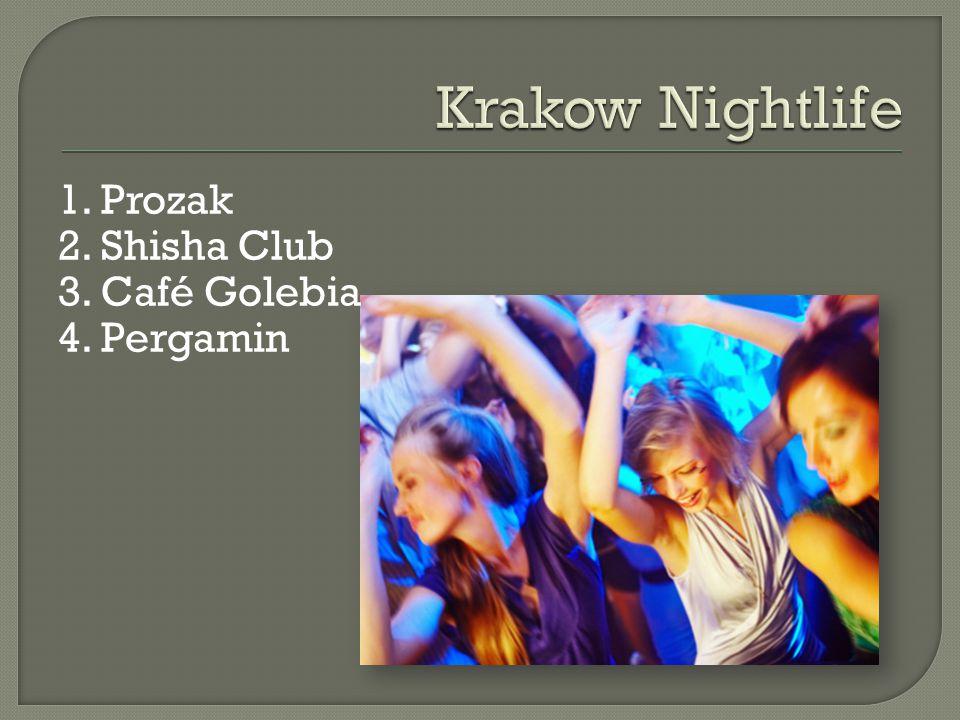 1. Prozak 2. Shisha Club 3. Café Golebia 4. Pergamin