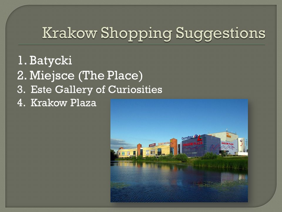 1. Batycki 2. Miejsce (The Place) 3. Este Gallery of Curiosities 4. Krakow Plaza