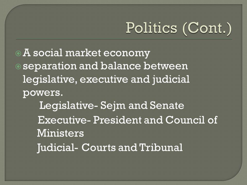  A social market economy  separation and balance between legislative, executive and judicial powers.