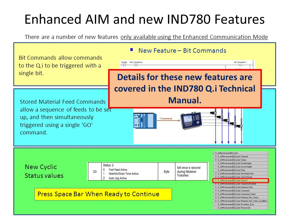 Enhanced AIM and new IND780 Features Stored Material Feed Commands allow a sequence of feeds to be set up, and then simultaneously triggered using a single GO command.