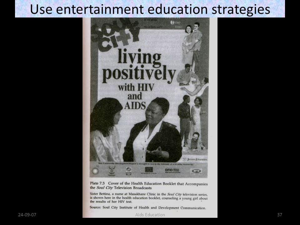 Use entertainment education strategies 24-09-07Aids Education37