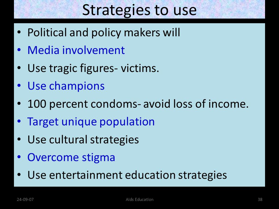 Strategies to use Political and policy makers will Media involvement Use tragic figures- victims.