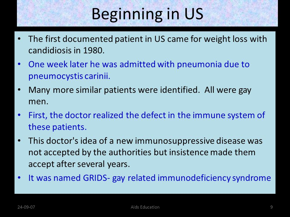 Beginning in US The first documented patient in US came for weight loss with candidiosis in 1980.