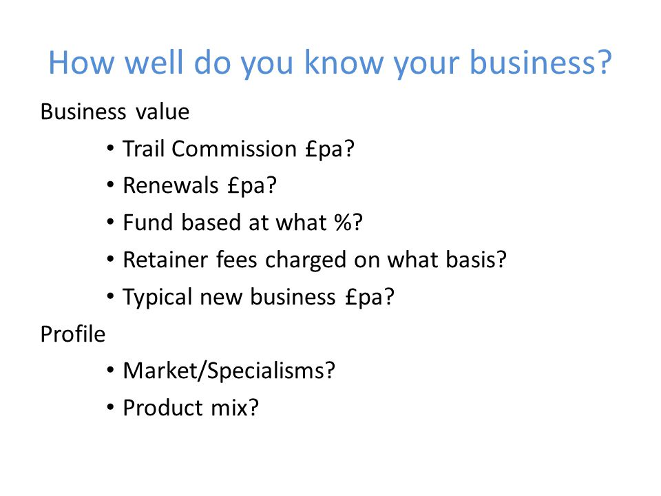 How well do you know your business. Business value Trail Commission £pa.