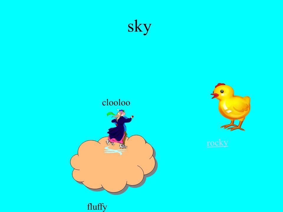 sky rocky fluffy clooloo