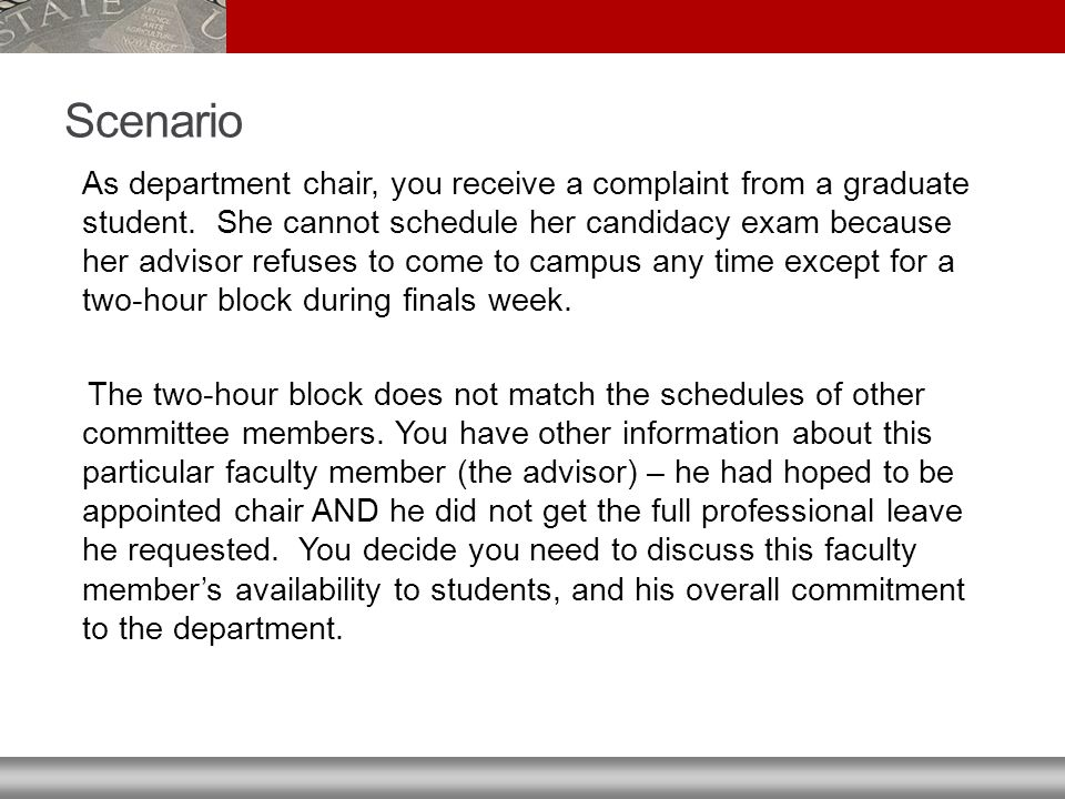 Scenario As department chair, you receive a complaint from a graduate student.