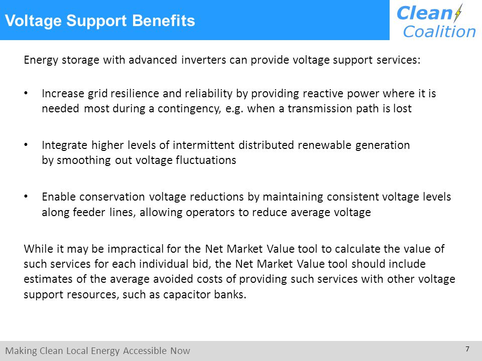 Making Clean Local Energy Accessible Now 7 Voltage Support Benefits Energy storage with advanced inverters can provide voltage support services: Incre