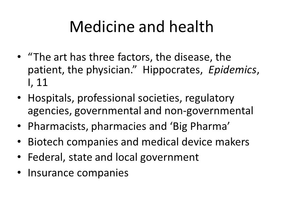 "Medicine and health ""The art has three factors, the disease, the patient, the physician."" Hippocrates, Epidemics, I, 11 Hospitals, professional societ"