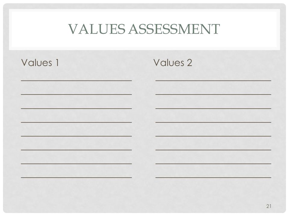 VALUES ASSESSMENT Values 1 Values 2 _______________________ ________________________ 21